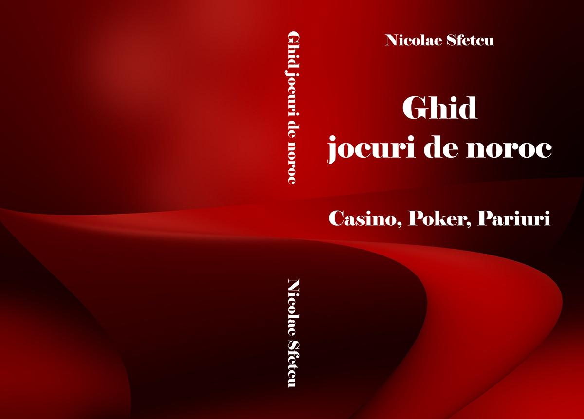 Ghid jocuri de noroc - Casino, Poker, Pariuri